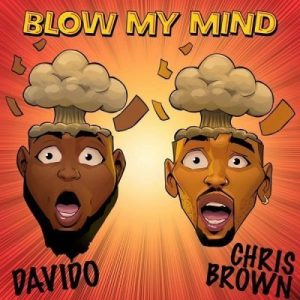 Davido ft. Chris Brown _ Blow My Mind Lyrics